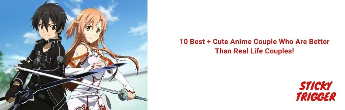 10 Best + Cute Anime Couple Who Are Better Than Real Life Couples!