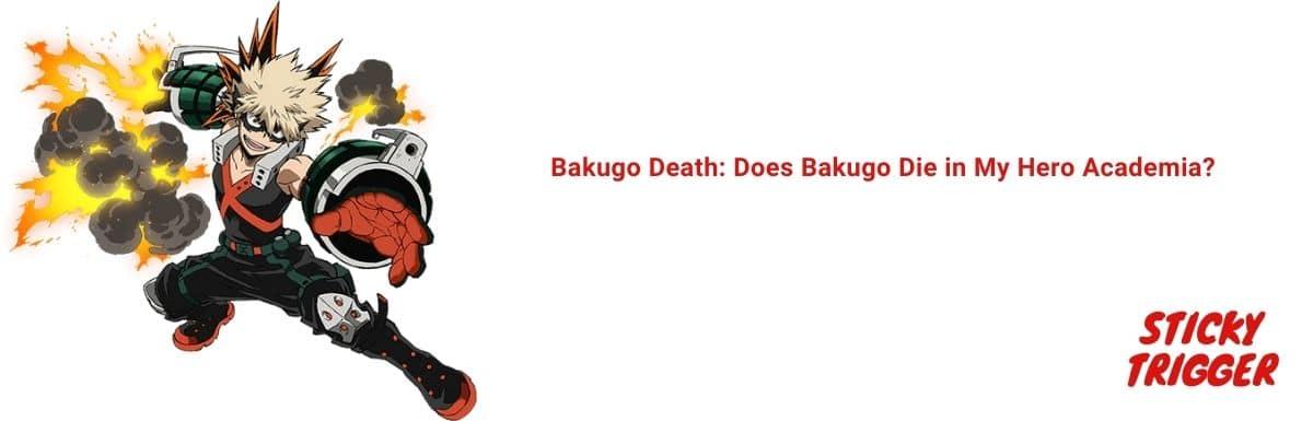 Bakugo Death Does Bakugo Die in My Hero Academia