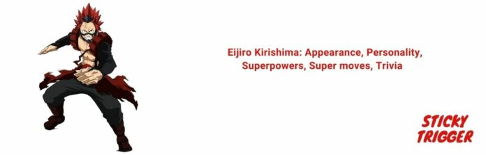 Eijiro Kirishima Appearance, Personality, Superpowers, Super moves, Trivia [2020]