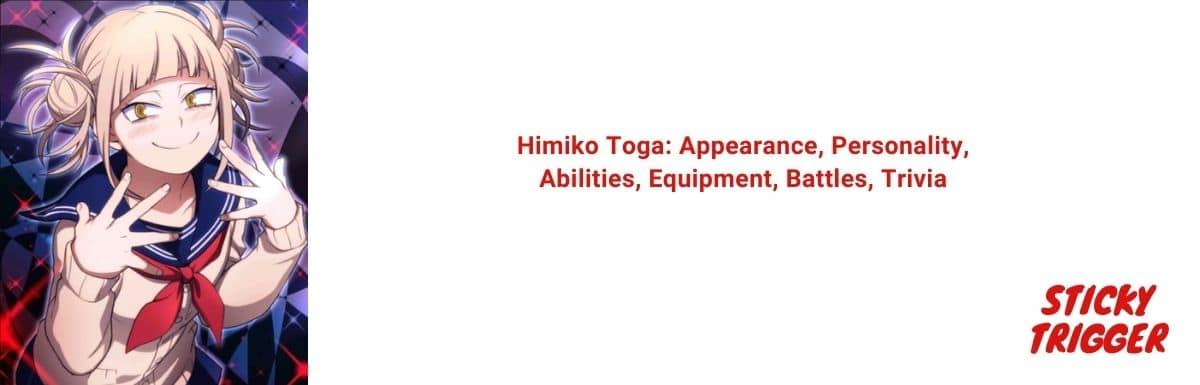 Himiko Toga Appearance, Personality, Abilities, Equipment, Battles, Trivia
