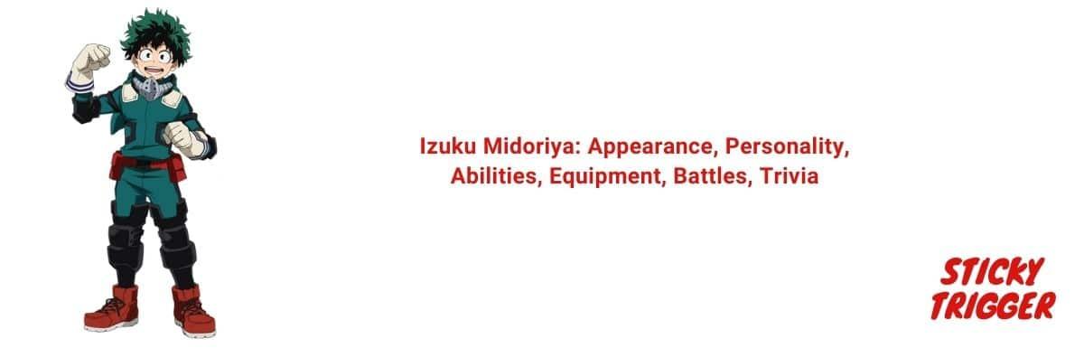 Izuku Midoriya Appearance, Personality, Abilities, Equipment, Battles, Trivia