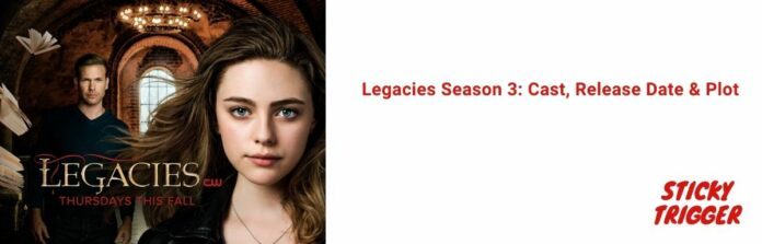 Legacies Season 3 Cast, Release Date & Plot 2020
