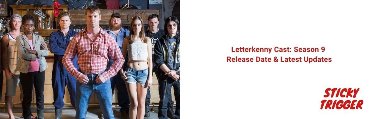 Letterkenny Cast Season 9 Release Date & Latest Updates