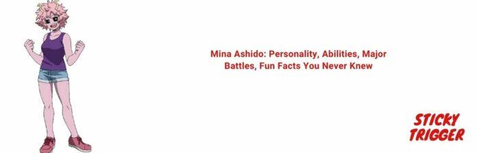 Mina Ashido Personality, Abilities, Major Battles, Fun Facts You Never Knew [2020]