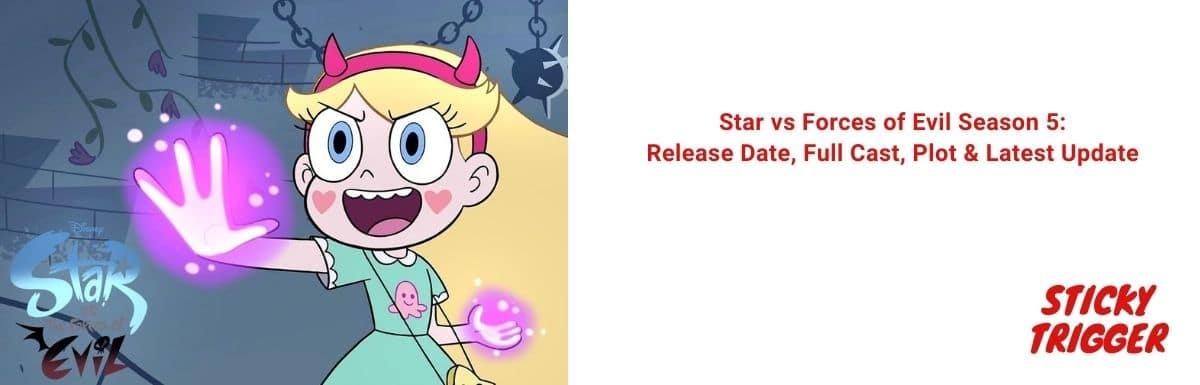 Star vs Forces of Evil Season 5 Release Date, Full Cast, Plot & Latest Update