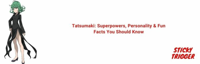 Tatsumaki Superpowers, Personality & Fun Facts You Should Know