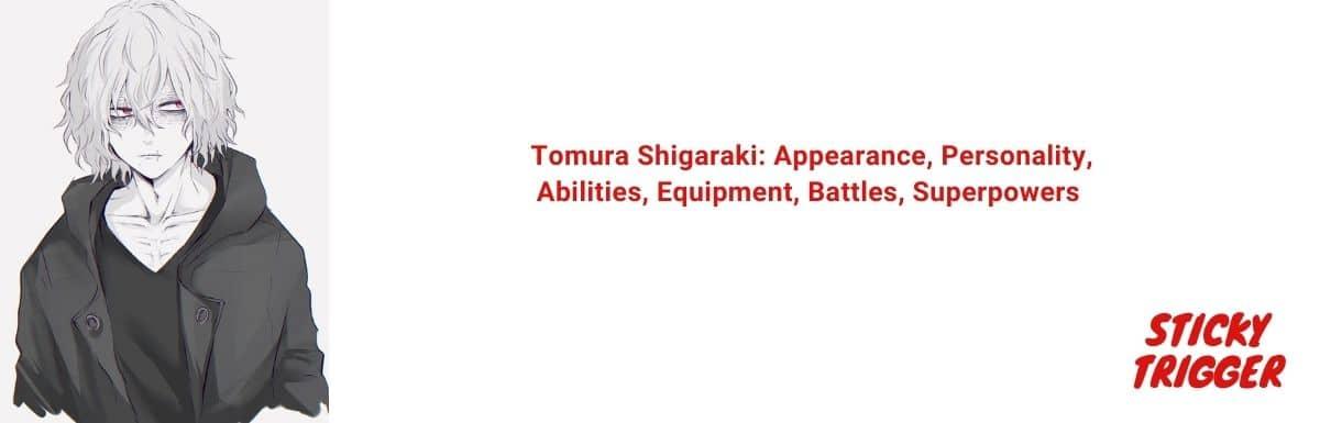 Tomura Shigaraki Appearance, Personality, Abilities, Equipment, Battles, Superpowers [2020]