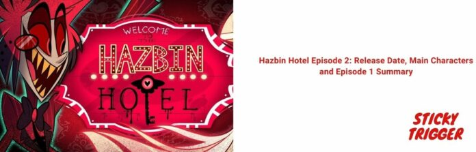 Hazbin Hotel Episode 2: Release Date, Main Characters and Episode 1 Summary