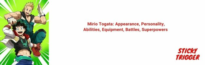 Mirio Togata Appearance, Personality, Abilities, Equipment, Battles, Superpowers [2020]