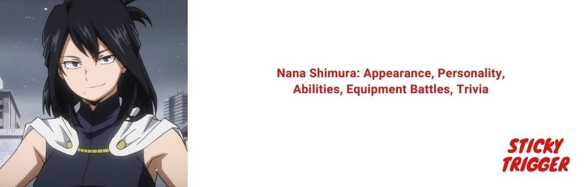 Nana Shimura Appearance, Personality, Abilities, Equipment Battles, Trivia [2020]