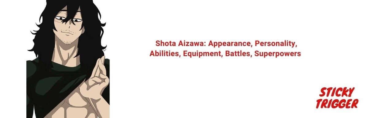 Shota Aizawa Appearance, Personality, Abilities, Equipment, Battles, Superpowers [2020]