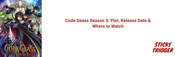 Code Geass Season 3 Plot, Release Date & Where to Watch [2021]