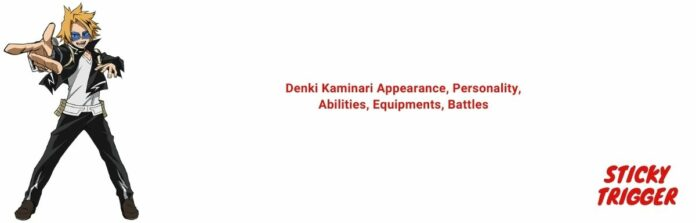 Denki Kaminari Appearance, Personality, Abilities, Equipments, Battles [2021]