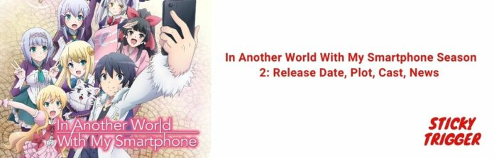 In Another World With My Smartphone Season 2 Release Date, Plot, Cast, News [2020]