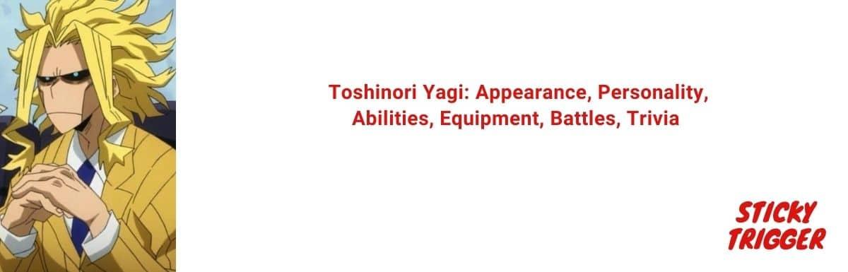 Toshinori Yagi Appearance, Personality, Abilities, Equipment, Battles, Trivia [2020]