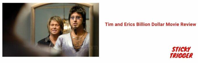 Tim and Erics Billion Dollar Movie Review