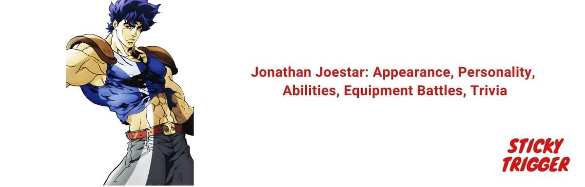 Jonathan Joestar Appearance, Personality, Abilities, Equipment Battles, Trivia [2021]