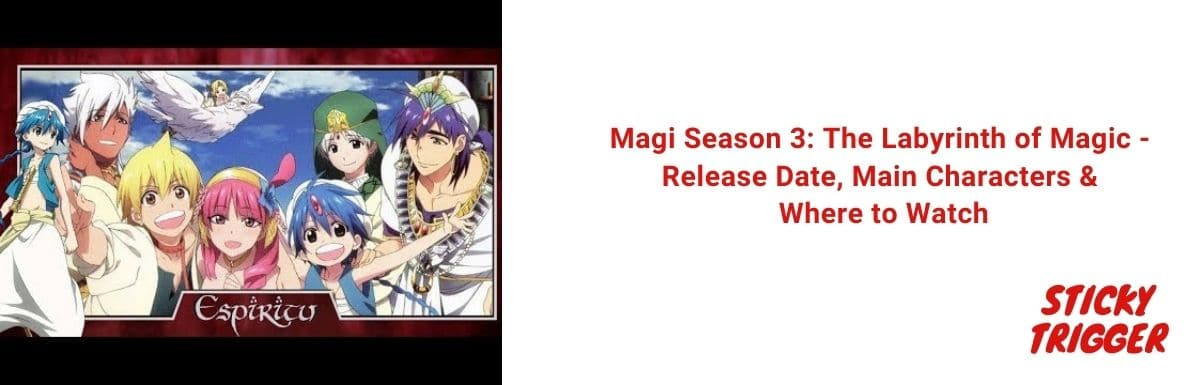 Magi Season 3 The Labyrinth of Magic - Release Date, Main Characters & Where to Watch [2021]