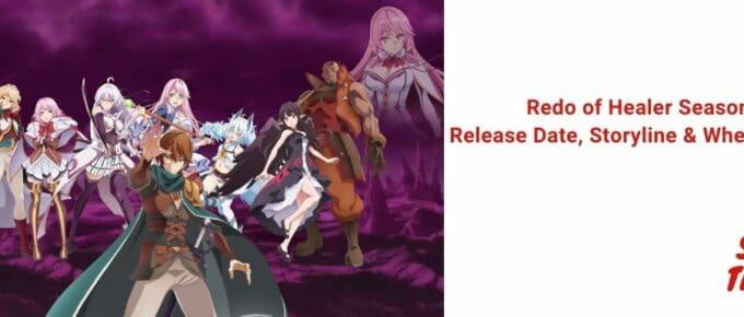 Redo of Healer Season 2 Release Date, Storyline & Where to Watch [Nov 2021]