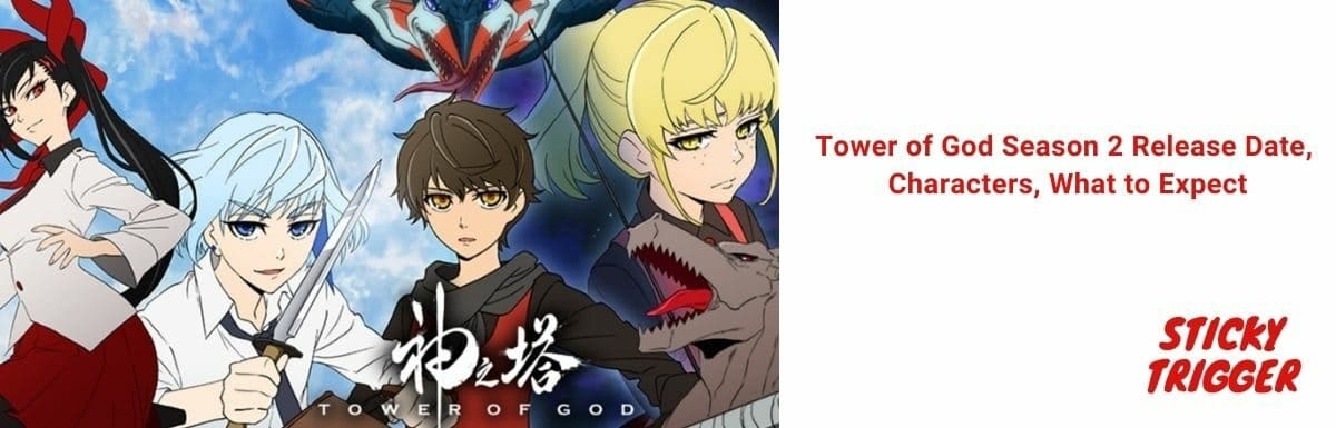 Tower of God Season 2 Release Date, Characters, What to Expect [October 2021]